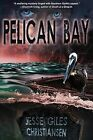 Pelican Bay: (Book 1) by Jesse Giles Christiansen (Paperback / softback, 2013)