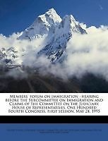Foro de usuarios sobre la inmigración: audiencia ante el subcomité de inmigración un