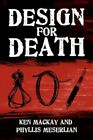 Design for Death by MA Kenneth Mackay and Phyllis Meserlian 9781436391184