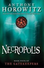 The Gatekeepers #4: Necropolis by Horowitz, Anthony