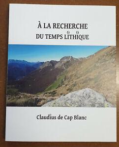 Livre 'A la recherche du temps lithique' - Claudius de Cap Blanc