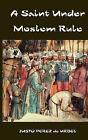 A Saint Under Moslem Rule by Justo Perez de Urbel (Paperback, 2007)
