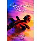 Paganini's Ghost by Paul Adam (Paperback, 2011)