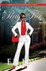 You Get What You Pray for: Always Divas Series Book Three by E N Joy (Paperback / softback, 2015)