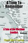 Time to Remember a Tale of The Viet Nam Conflict 9781418435196 Currey