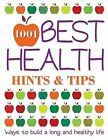 1001 Best Health Hints & Tips: Ways to Build a Long and Healthy Life by Reader's Digest (Australia) Pty Ltd (Hardback, 2013)