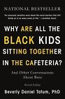 Why Are All the Black Kids Sitting Together in the Cafeteria? : Revised Edition by Beverly Tatum (2017, Paperback)