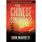 The Chinese Conspiracy 9781450257893 by John Mariotti Paperback