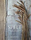 Spelt: Meals, Cakes, Cookies & Breads from the Good Grain by Roger Saul (Paperback / softback, 2015)