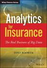 Analytics for Insurance: The Real Business of Big Data by Tony Boobier (Hardback, 2016)