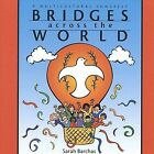 Bridges Across the World: A Multicultural Songfest by Sarah Barchas (CD, Jan-1999, CD Baby (distributor))