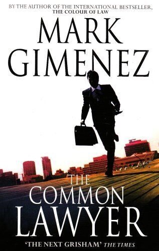 The Common Lawyer By Mark Gimenez. 9781847442338