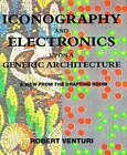 Iconography and Electronics Upon a Generic Architecture: A View from the Drafting Room by Robert Venturi (Paperback, 1998)