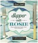 Supper with Rosie: Recipes from Family, Friends and Far-flung Places by Rosie Lovell (Paperback, 2012)
