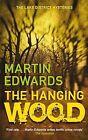 The Hanging Wood by Martin Edwards (Hardback, 2011)