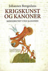Kriegskunst und Kanonen (the Art of War and Canons): Das Buchsenmeister, und Kriegsbuch des Johannes Bengedans by Aarhus University Press (Paperback, 2006)