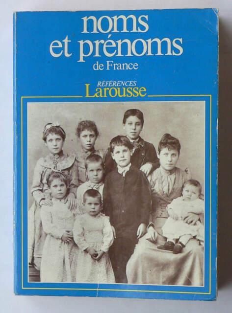 Noms et prénoms de France - édition 1985