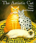 The Artistic Cat: Praise, Poems and Paintings by Running Press (Hardback, 1992)