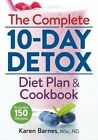 The Complete 10-Day Detox Diet Plan and Cookbook: Includes 150 Recipes by Karen Barnes (Paperback, 2016)