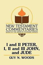 I and II Peter, I, II and III John, and Jude : A Commentary on the New...