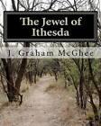 The Jewel of Ithesda by MR J Graham McGhee (Paperback / softback, 2011)