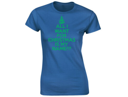"""All I Want For Christmas Is /""""Name/"""" Personalised Womens Funny T-Shirt 12 Colours"""