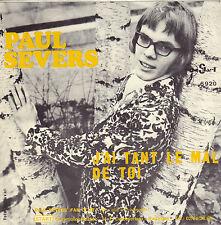 "PAUL SEVERS – J'Ai Tant Le Mal De Toi (1970 VINYL SINGLE 7"" BELGIUM)"