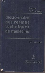 C1 Garnier Delamare Dictionnaire Des Termes Techniques De Medecine 1972 Relie