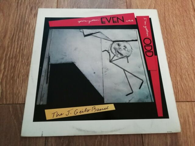 THE J GEILS BAND * YOU'RE GETTIN' EVEN WHILE I'M GETTING ODD * VINYL LP EX/VG