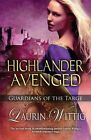 Highlander Avenged by Laurin Wittig (Paperback, 2014)