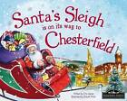 Santa's Sleigh is on its Way to Chesterfield by Eric James (Hardback, 2015)