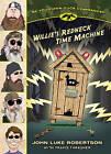 Willie's Redneck Time Machine by John Luke Robertson (Paperback / softback, 2014)