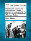 The Student's Criminal and Magisterial Law: Written Specially for Candidates for the Final and Honors Examinations of the Law Society. by Albert Gibson (Paperback / softback, 2010)
