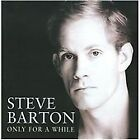 Steve Barton - Only for a While (2009)