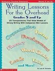 Writing Lessons for The Overhead Grades 5 and up With Transparencies by Lola