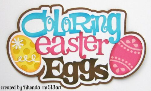 Coloring Eggs Easter paper piecing title premade scrapbook page Rhonda rm613art