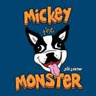 Mickey The Monster He's Just Misunderstood 9781463439248 by Joe Lentini Book