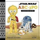 Star Wars ABC-3PO: Alphabet Book by Various (Hardback, 2016)