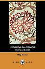 Decorative Needlework (Illustrated Edition) (Dodo Press) by May Morris (Paperback / softback, 2010)