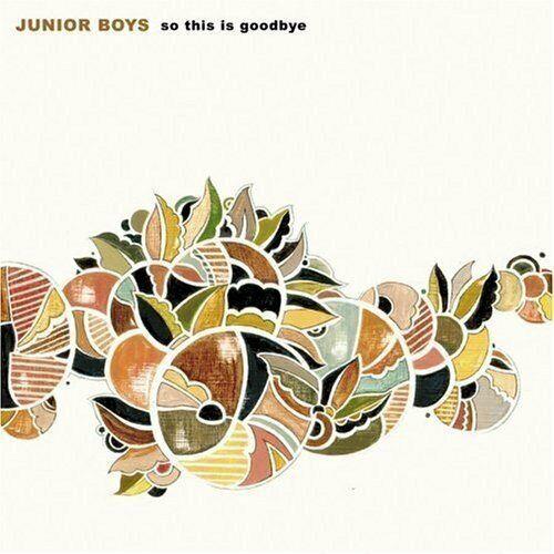 Junior Boys So this is goodbye (2006)  [CD]