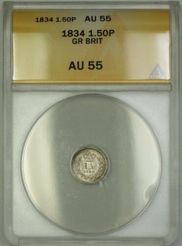 1834 Great Britain 1.50P 1 12 Pence Silver Coin ANACS AU55