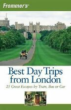 Frommer's Best Day Trips from London: 25 Great Escapes by Train, Bus or Car (Fr
