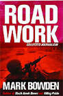 Road Work: Among Tyrants, Heroes, Rogues and Beasts by Mark Bowden (Paperback, 2005)
