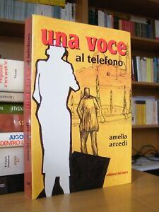 UNA-VOCE-AL-TELEFONO-Amelia-Arzedi-Edizioni-del-Noce-1998