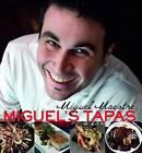 Miguel's Tapas by Miguel Maestre (Hardback, 2010)