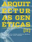 Genetic Architectures II: Digital Tools & Organic Forms by Sylvia Felipe, Ignasi Perez Arnal, Jordi Truco, Alberto T Estevez (Paperback / softback, 2006)