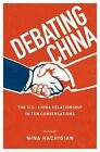 Debating China: The U.S.-China Relationship in Ten Conversations by Oxford University Press Inc (Paperback, 2014)