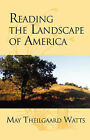 Reading the Landscape of America by May Theilgaard Watts (Paperback / softback, 1999)