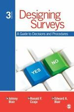 Designing Surveys: A Guide To Decisions And Procedures: By Johnny E. Blair, R...