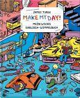 Make My Day! von James Turek (2013, Gebundene Ausgabe)